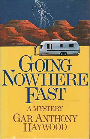 GOING NOWHERE FAST.: Haywood, Gar Anthony.