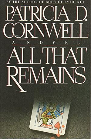 ALL THAT REMAINS.: Cornwell,. Patricia.