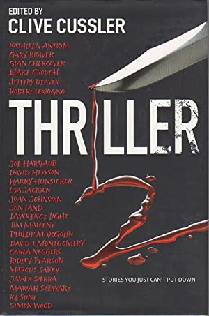 THRILLER 2.: Anthology, signed] Cussler, Clive, editor. R. L Stine, Ridley Pearson and Simon Wood, ...