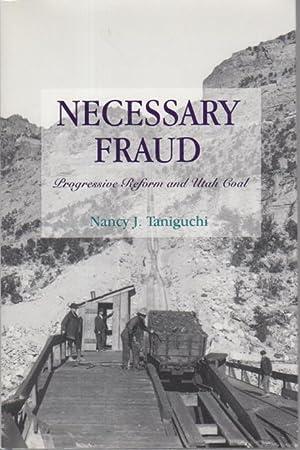 NECESSARY FRAUD: Progressive Reform and Utah Coal.: Taniguchi, Nancy J.