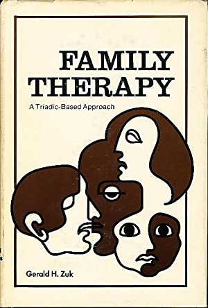 FAMILY THERAPY: A Triadic-Based Approach.: Zuk, Gerald H.