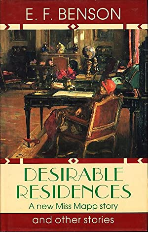 DESIRABLE RESIDENCES AND OTHER STORIES.: Benson, E. F. [Edward Frederic]. Selected by Jack Adrian.