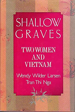 SHALLOW GRAVES: Two Women and Vietnam.