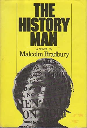 THE HISTORY MAN.: Bradbury, Malcolm.