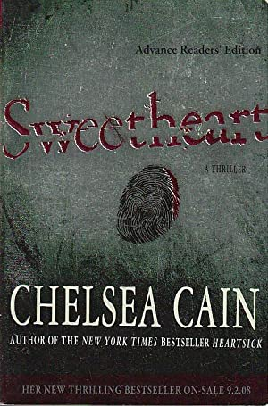 SWEETHEART: A Thriller.: Cain, Chelsea.