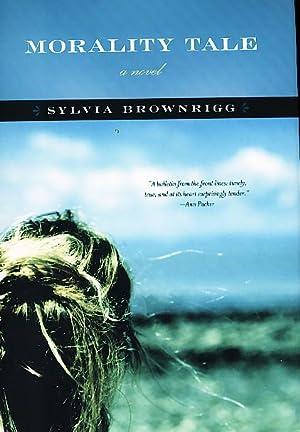 MORALITY TALE.: Brownrigg, Sylvia.