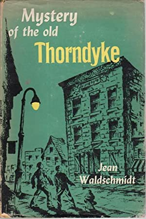 THE MYSTERY OF THE OLD THORNDYKE.: Waldschmidt, Jean.