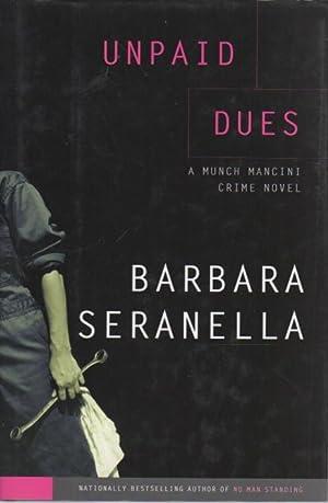 UNPAID DUES.: Seranella, Barbara (1956-2007.)