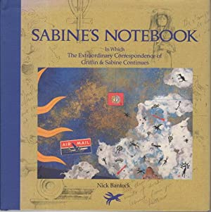 SABINE'S NOTEBOOK: In Which the Extraordinary Correspondence of Griffin & Sabine Continues.