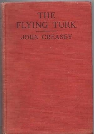 THE FLYING TURK.: Creasey, John (1908-1973)