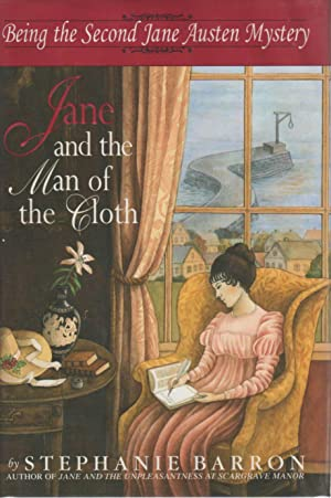 JANE AND THE MAN OF THE CLOTH: Being the Second Jane Austen Mystery.: Barron, Stephanie (pseudonym ...