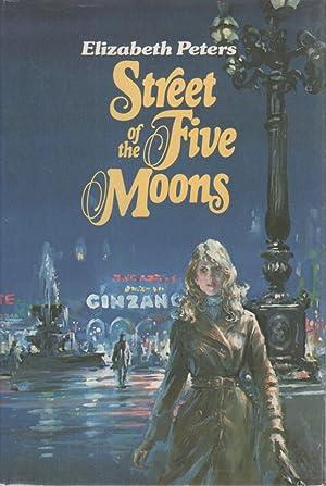 STREET OF THE FIVE MOONS.: Peters, Barbara.