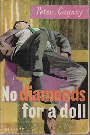 NO DIAMONDS FOR A DOLL.: Cagney, Peter.