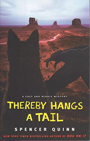THEREBY HANGS A TAIL: A Chet and Bernie Mystery.: Quinn, Spencer (pseudomyn of Peter Abrahams.)