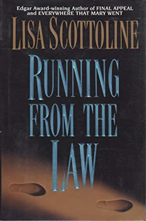 RUNNING FROM THE LAW.: Scottoline, Lisa.