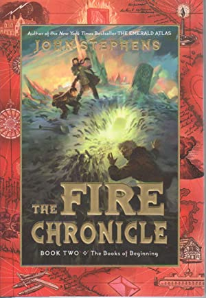 THE FIRE CHRONICLE: Book Two: Books of Beginning.: Stephens, John