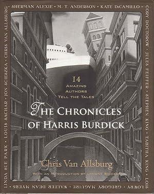 THE CHRONICLES OF HARRIS BURDICK: Fourteen Amazing Authors Tell the Tales.: Van Allsburg, Chris; ...