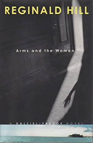 ARMS AND THE WOMEN: An Elliad.: Hill, Reginald.