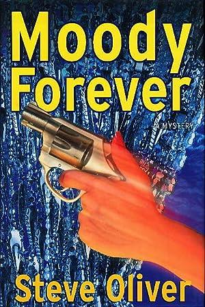 MOODY FOREVER.: Oliver, Steve.