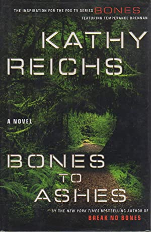 BONES TO ASHES.: Reichs, Kathy.