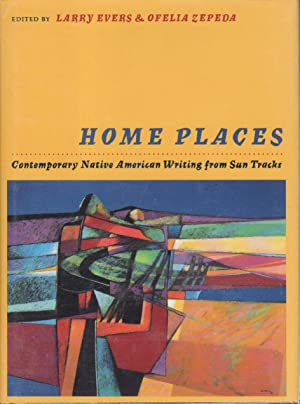 HOME PLACES. Contemporary Native American Writing from Sun Tracks (Vol. 31): Anthology, signed] ...