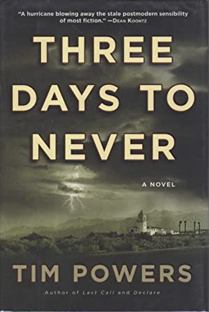 THREE DAYS TO NEVER.: Powers, Tim.