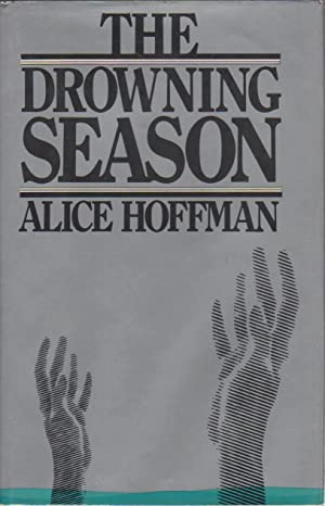 THE DROWNING SEASON: Hoffman, Alice