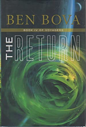 THE RETURN: Book IV of Voyagers.: Bova, Ben.