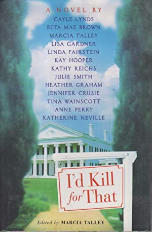 I'D KILL FOR THAT.: Talley, Marcia, editor. Anne Perry, signed.