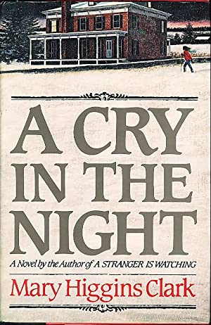 A CRY IN THE NIGHT.: Clark, Mary Higgins.