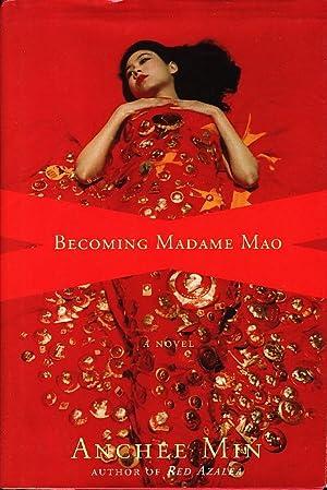 BECOMING MADAME MAO.: Min, Anchee
