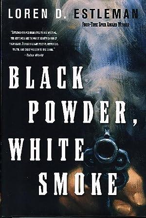 BLACK POWDER, WHITE SMOKE.: Estleman, Loren D.