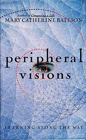PERIPHERAL VISIONS: Learning Along the Way.: Bateson, Mary Catherine.