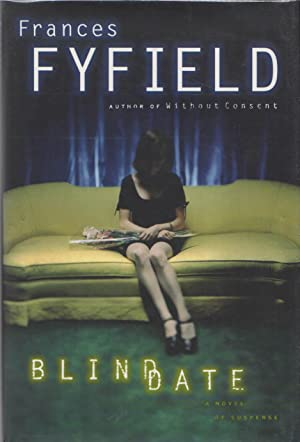 BLIND DATE.: Fyfield, Frances (pseudonym of Frances Hegarty.)