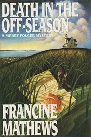 DEATH IN THE OFF-SEASON: A Merry Folger Mystery.: Mathews, Francine.