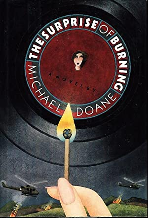 THE SURPRISE OF BURNING.: Doane, Michael.