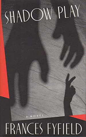 SHADOW PLAY: Fyfield, Frances (pseudonym of Frances Hegarty.)