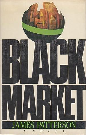 BLACK MARKET.: Patterson, James.