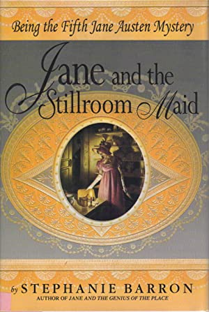 JANE AND THE STILLROOM MAID: Being the Fifth Jane Austen Mystery.: Barron, Stephanie (pseudonym of ...
