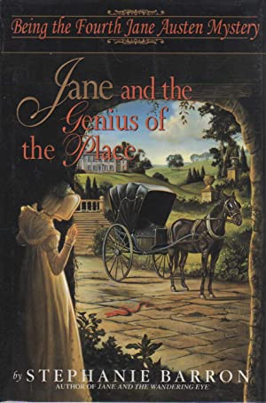 JANE AND THE GENIUS OF THE PLACE: Being the Fourth Jane Austen Mystery.: Barron, Stephanie (...