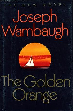 THE GOLDEN ORANGE.: Wambaugh, Joseph.