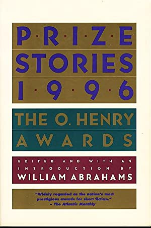 PRIZE STORIES 1996: The O. Henry Awards.: Anthology, signed] Abrahams, William , editor; Walter ...