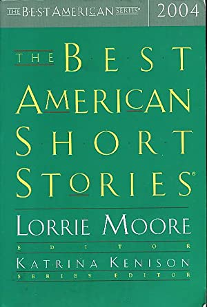 THE BEST AMERICAN SHORT STORIES, 2004.: Anthology, signed] Moore, Lorrie, editor; T. C. Boyle and ...