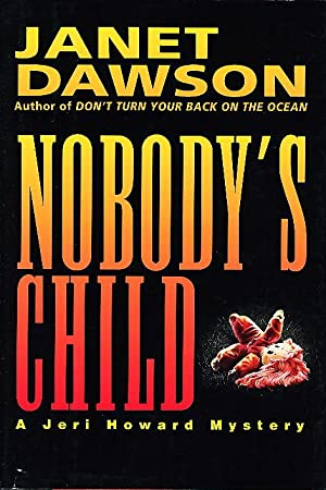 NOBODY'S CHILD.: Dawson, Janet