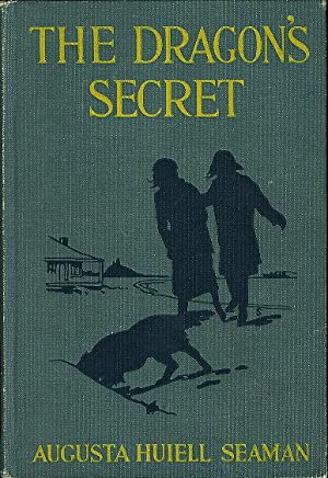 THE DRAGON'S SECRET.: Seaman, Augusta Huiell.