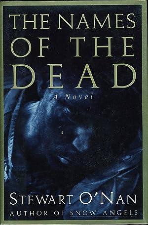 THE NAMES OF THE DEAD.: O'Nan, Stewart.