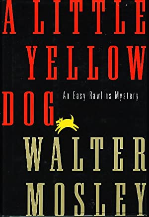 A LITTLE YELLOW DOG.: Mosley, Walter.