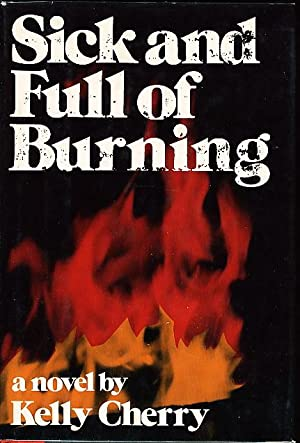 SICK AND FULL OF BURNING.: Cherry, Kelly