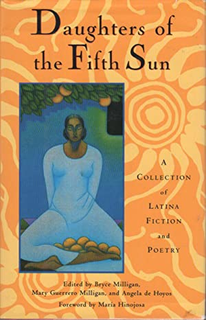 DAUGHTERS OF THE FIFTH SUN: A Collection of Latina Fiction and Poetry: Anthology, signed] Milligan,...