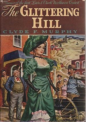 THE GLITTERING HILL.: Murphy, Clyde F.